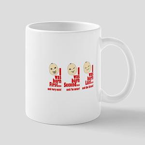 """""""I Was Born First..."""" Mug"""