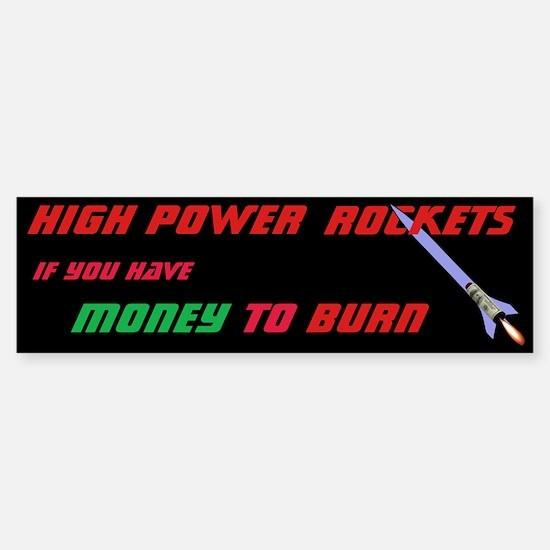 Money to burn bumper bumper bumper sticker
