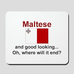 Good Looking Maltese Mousepad