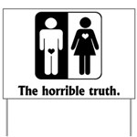 The Horrible Truth Yard Sign