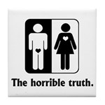 The Horrible Truth Tile Coaster