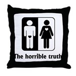The Horrible Truth Throw Pillow