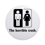 The Horrible Truth Ornament (Round)