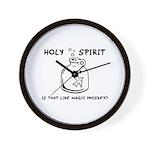 Holy Spirit - Is That Like Ma Wall Clock