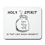 Holy Spirit - Is That Like Ma Mousepad