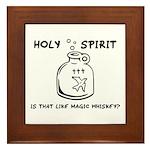 Holy Spirit - Is That Like Ma Framed Tile