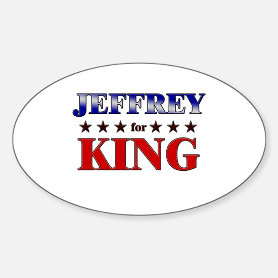 JEFFREY for king Oval Decal