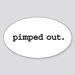 pimped out. Oval Sticker