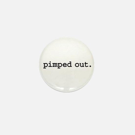 pimped out. Mini Button