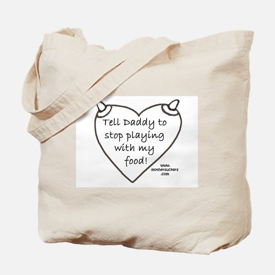 Tell Daddy Tote Bag