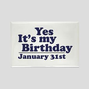 January 31st Birthday Rectangle Magnet
