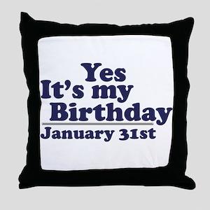 January 31st Birthday Throw Pillow