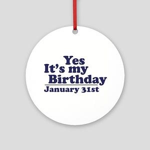 January 31st Birthday Ornament (Round)