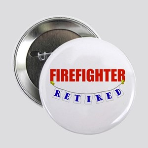 "Retired Firefighter 2.25"" Button"