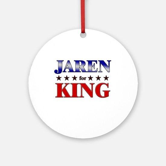 JAREN for king Ornament (Round)