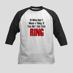 18 Wins...No Ring Kids Baseball Jersey