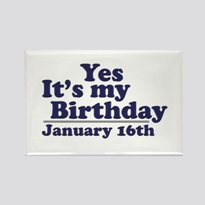 January 16th Birthday Rectangle Magnet