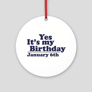 January 6th Birthday Ornament (Round)