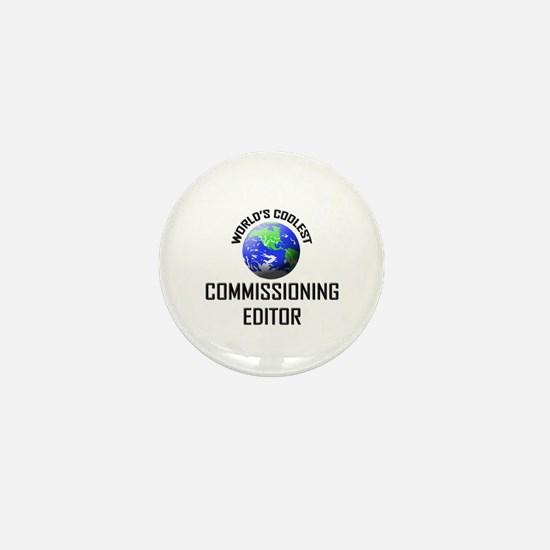 World's Coolest COMMISSIONING EDITOR Mini Button