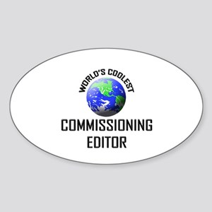 World's Coolest COMMISSIONING EDITOR Sticker (Oval