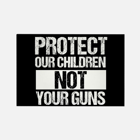 Protect Kids Not Guns Rectangle Magnet