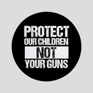 """Protect Kids Not Guns 3.5"""" Button"""