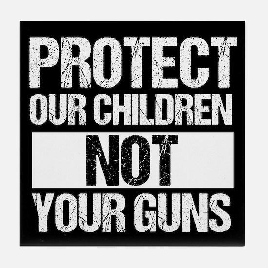 Protect Kids Not Guns Tile Coaster