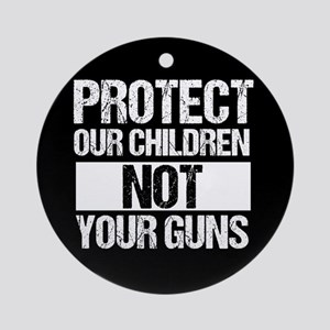 Protect Kids Not Guns Round Ornament