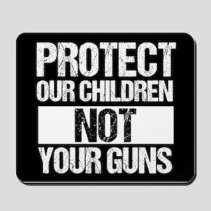 Protect Kids Not Guns Mousepad