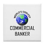 World's Coolest COMMERCIAL BANKER Tile Coaster