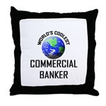 World's Coolest COMMERCIAL BANKER Throw Pillow