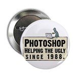 "Photoshop - Helping the Ugly 2.25"" Button"
