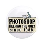"Photoshop - Helping the Ugly 3.5"" Button"