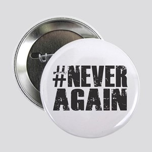 "#NEVER AGAIN 2.25"" Button"