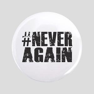 "#NEVER AGAIN 3.5"" Button"