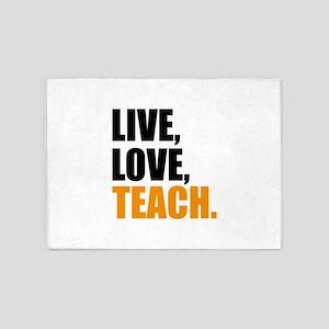 live, love, teach 5'x7'Area Rug