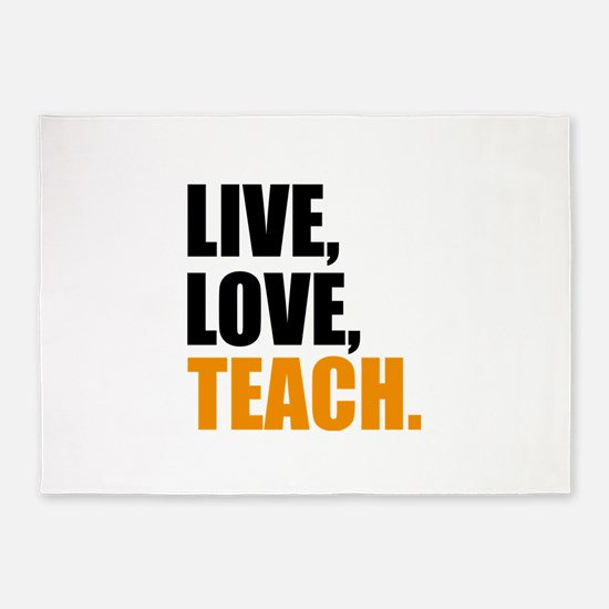 live, love, teach 5'x7'Area Rug