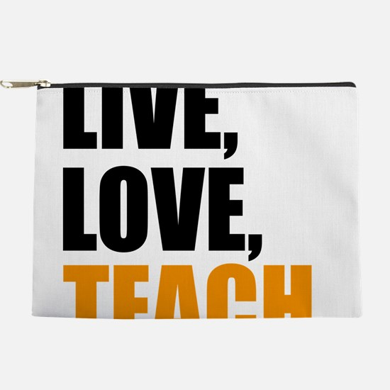 live, love, teach Makeup Bag