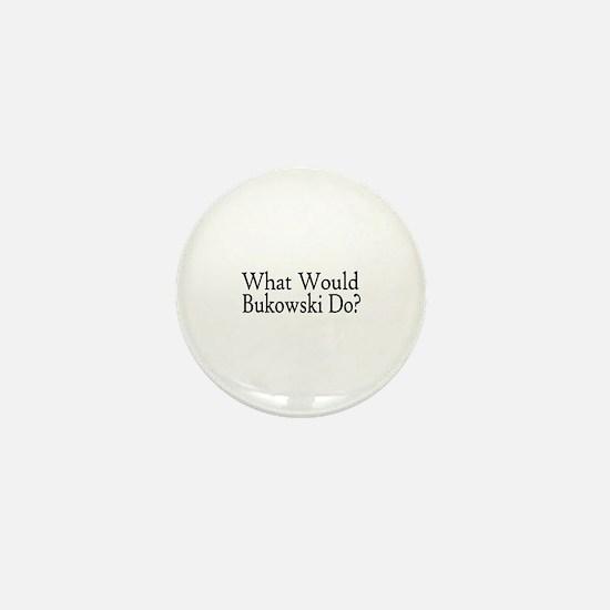 What Would Bukowski Do? Mini Button