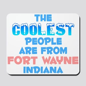 Coolest: Fort Wayne, IN Mousepad