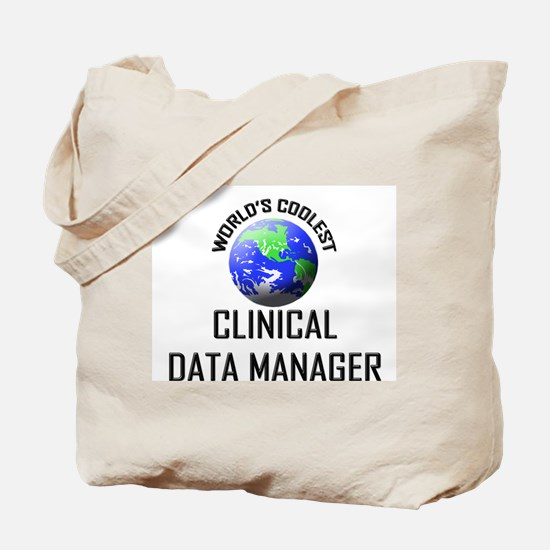 World's Coolest CLINICAL DATA MANAGER Tote Bag
