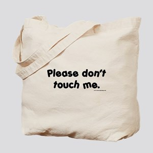 Please Don't Touch Me Tote Bag