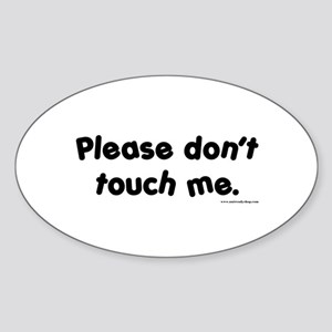 Please Don't Touch Me Oval Sticker