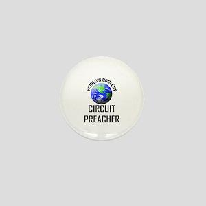 World's Coolest CIRCUIT PREACHER Mini Button