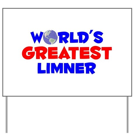 World's Greatest Limner (A) Yard Sign