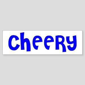 """Cheery"" Bumper Sticker"