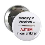 """Mercury in Vaccines 2.25"""" Button (10 pack)"""
