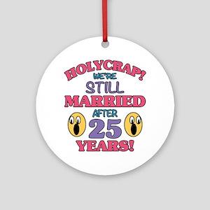 Funny 25th Anniversary Round Ornament