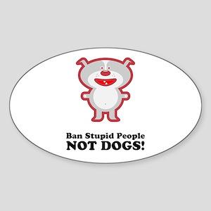 Ban Stupid People Oval Sticker