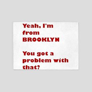 I'm from BROOKLYN, got a problem 5'x7'Area Rug